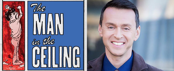 Andrew Lippa, Jonah Broscow to Star in THE MAN IN THE CEILING at Bay Street Theater; Cast, Creatives Set!