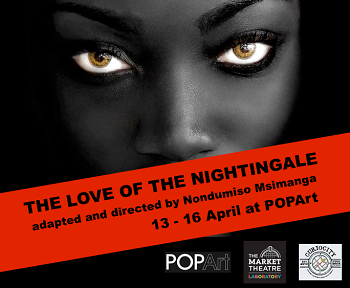 Nondumiso Lwazi Msimanga to Stage THE LOVE OF THE NIGHTINGALE for the Market Theatre Lab at POPArt