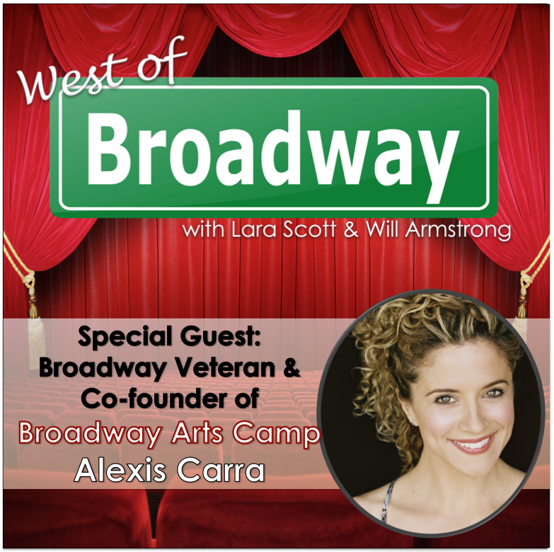 Podcast: West of Broadway Chats with Broadway Arts Camp Co-Founder, Alexis Carra