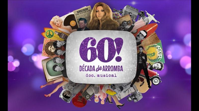 60! DECADA DE ARROMBA - DOC. MUSICAL at Theatro NET SP