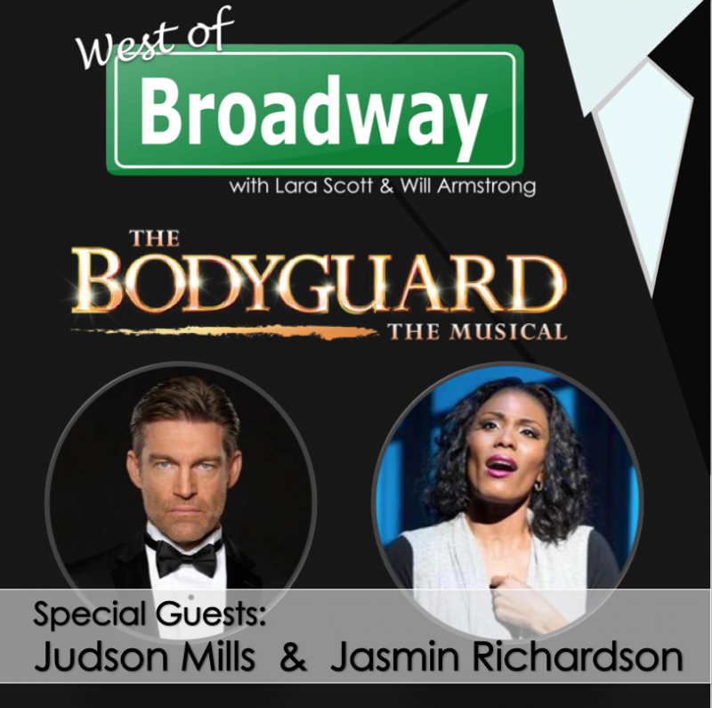 Podcast: West of Broadway Chats with Judson Mills & Jasmin Richardson of THE BODYGUARD Tour