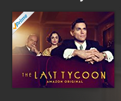 Amazon Original Series THE LAST TYCOON Debuts Exclusively on Prime Video 7/28