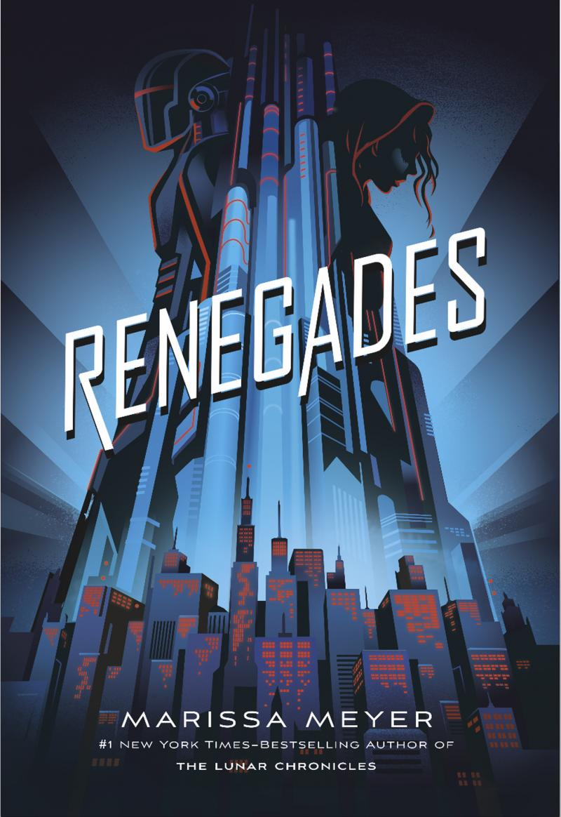 Cover Reveal! RENEGADES By Marissa Meyer is the First Book in her Brand-New Superhero Series!