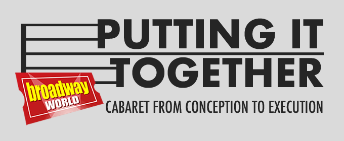BWW Cabaret's PUTTING IT TOGETHER: GUTLESS & GRATEFUL - Finding the Songs & Stories