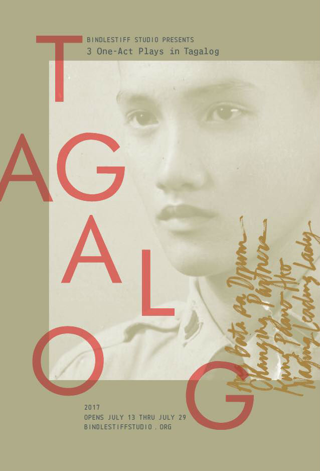 Bindlestiff Studio Presents TAGALOG 2017, 7/13-29