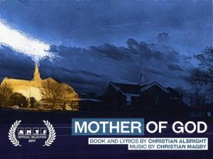 BWW Previews: MOTHER OF GOD at Atlanta Musical Theatre Festival