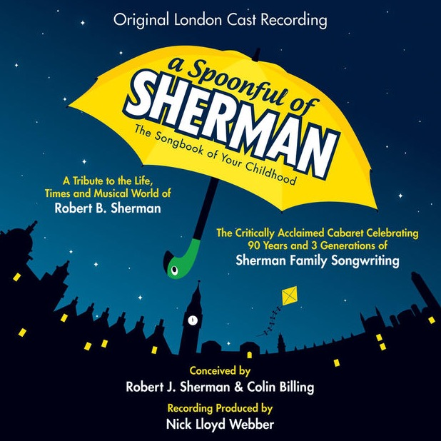 Sherman Brothers Revue Returns to London for Two Weeks Only- Listen to a Track from the Album!