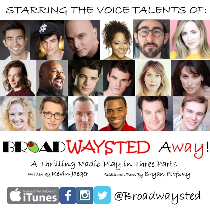 The Broadwaysted Podcast to Release New Radio Play 'Broadwaysted Away' 8/15