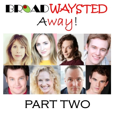 Listen to Episode 2 of 'Broadwaysted Away' and Get EXCLUSIVE Behind-the-Scenes Stories