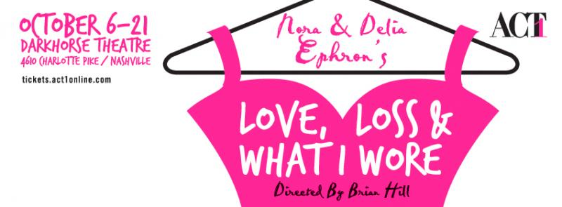 ACT 1's LOVE, LOSS AND WHAT I WORE Opens Tonight at Darkhorse