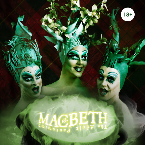 Get Ready to Drag the Hell out of Shakespeare with MACBETH! THE ADULT PANTO at Gate69