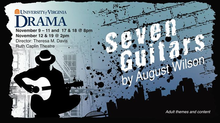 University of Virginia Department of Drama presents: SEVEN GUITARS