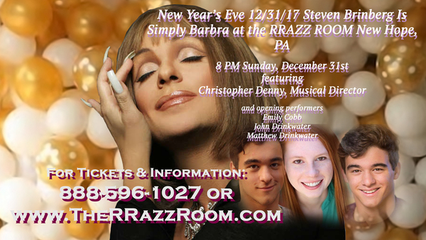 Steven Brinberg is SIMPLY BARBRA, Sunday New Year's Eve 12/31/17 at the RRAZZ ROOM, N Photo