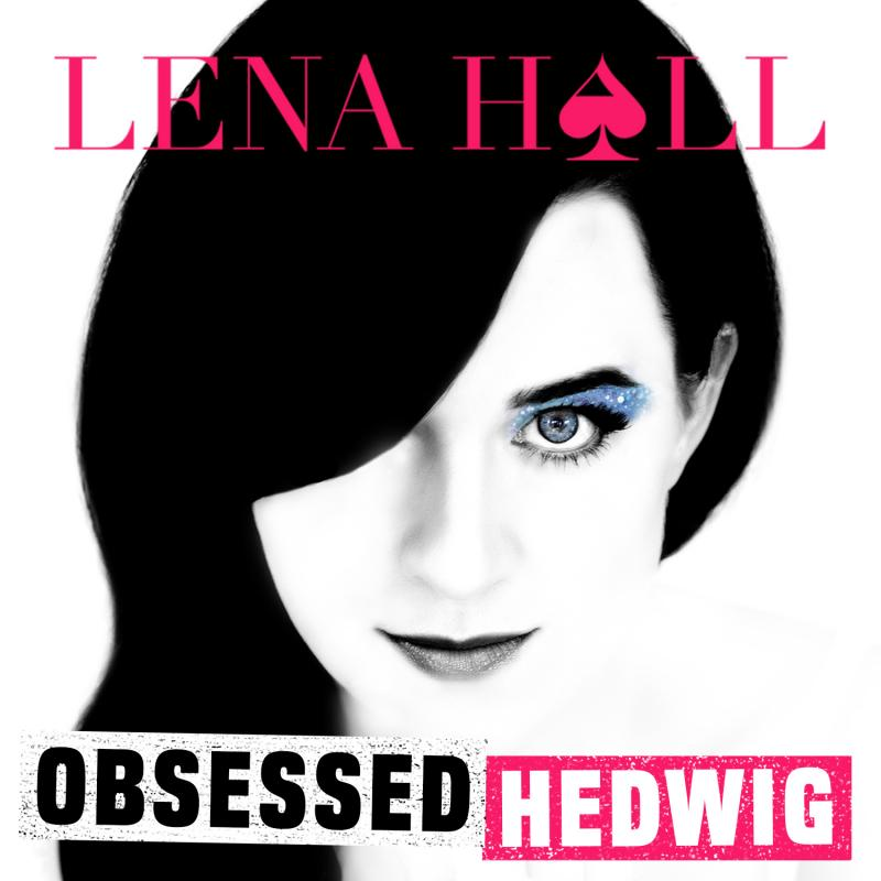 BWW Album Review: Lena Hall's OBSESSED: HEDWIG Delivers Powerful, Raw Vocals