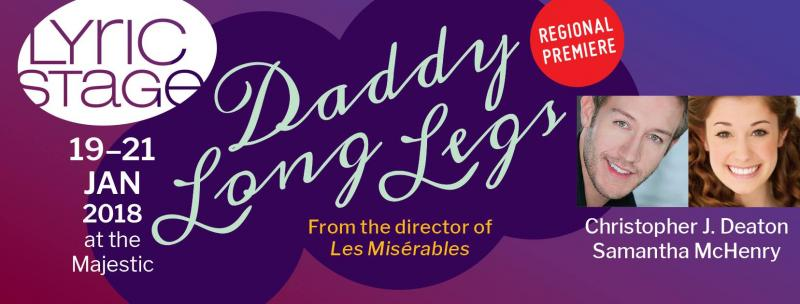 BWW Interview: Christopher J. Deaton And Samantha McHenry of DADDY LONG LEGS at Lyric Stage
