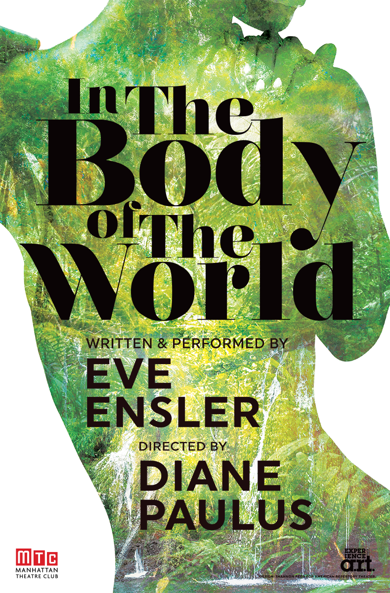 Save on Tickets to see MTC's Off-Broadway Production of Eve Ensler's IN THE BODY OF THE WORLD