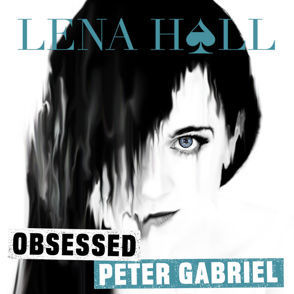 BWW Album Review: Lena Hall's OBSESSED: PETER GABRIEL Revels in the Gravely Grandeur of Her Vocals