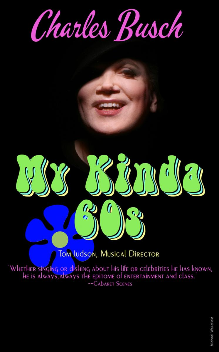 Charles Busch Will Bring Solo Show MY KINDA 60'S To The West Coast March 7-13