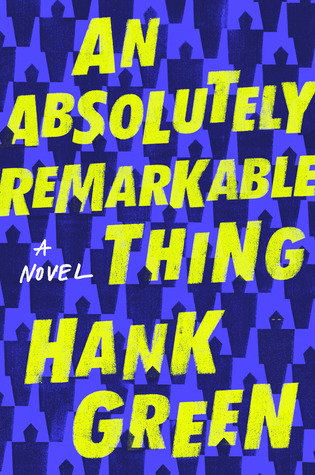 BWW Cover Reveal: AN ABSOLUTELY REMARKABLE THING by Hank Green