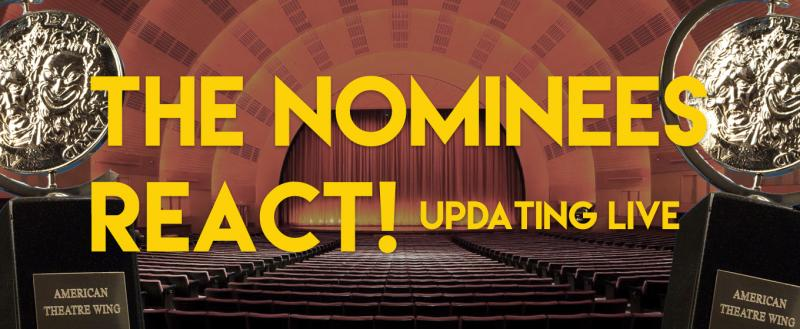 2018 Tony Awards - Over 80 of The Nominees React!