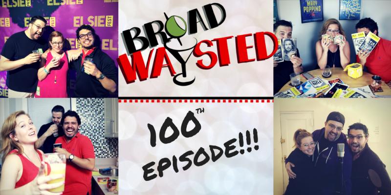 The 'Broadwaysted' Podcast Celebrates 100 Episodes of Drunken Debauchery!