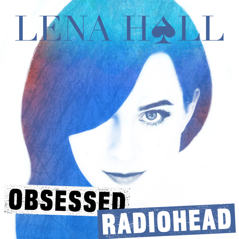 BWW Album Review: Lena Hall's OBSESSED: Radiohead is Spellbinding
