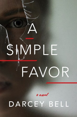 BWW Previews: Lionsgate Drops Full Trailer for A SIMPLE FAVOR, based on the novel by Darcey Bell