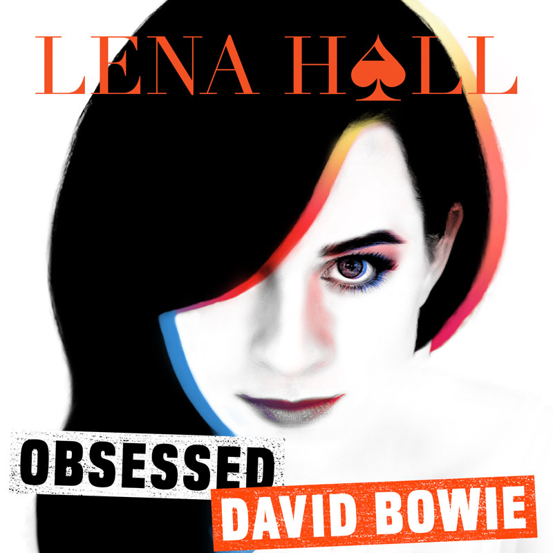 BWW Album Review: Lena Hall's OBSESSED: DAVID BOWIE is Delightfully Fresh