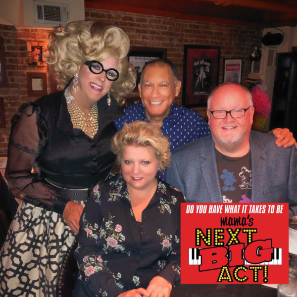 Celebrity guest judge Doris Dear and judges Frank Dain & Tanya Moberly with host Lennie Watts get ready to pick the TOP 5 of Mama's Next Big Act at Don't Tell Mama's!
