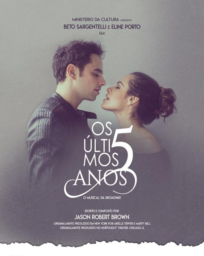 Long Awaited, Brazilian Production of OS ULTIMOS 5 ANOS (The Last 5 Years) Opens In Sao Paulo