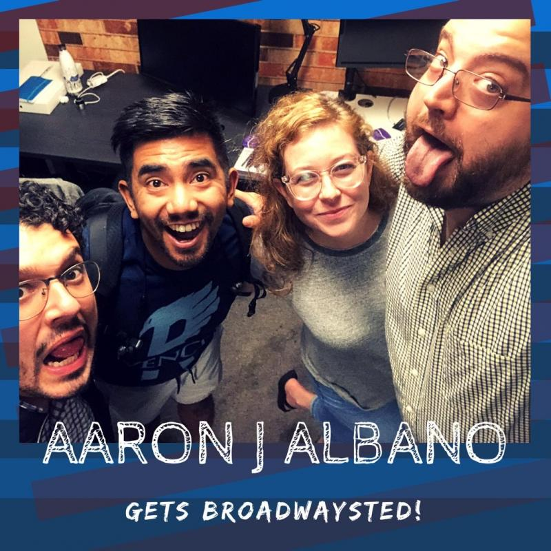 The 'Broadwaysted' Podcast Welcomes Back Aaron J. Albano Fresh Off the HAMILTON National Tour