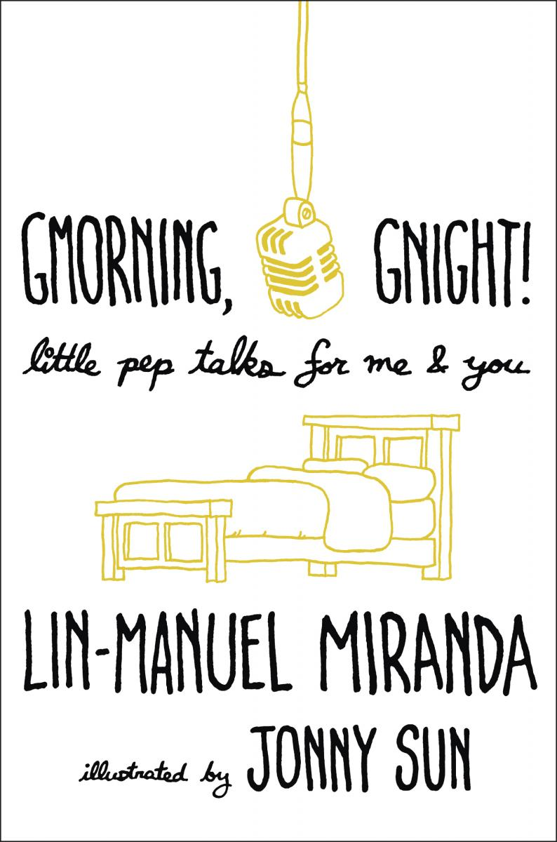 BWW Contest: Enter for  Chance to Win a Copy of GMORNING GNIGHT, Signed by Lin-Manuel Miranda