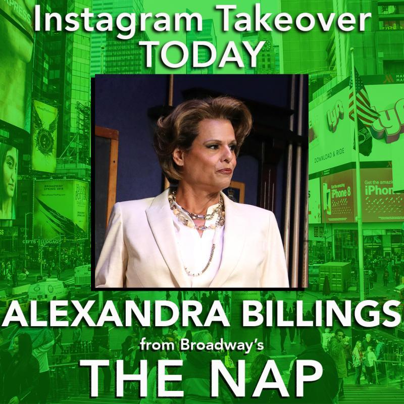 THE NAP's Alexandra Billings Takes Over BWW Instagram Today!