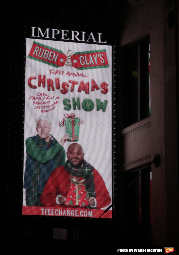 Up on the Marquee: RUBEN AND CLAY'S FIRST ANNUAL CHRISTMAS SHOW