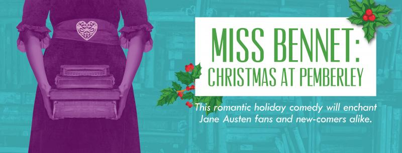 BWW Previews: Imagined Jane Austen Sequel, MISS BENNET: CHRISTMAS AT PEMBERLEY Promises To Delight Fans And Newcomers This Holiday Season At American Stage