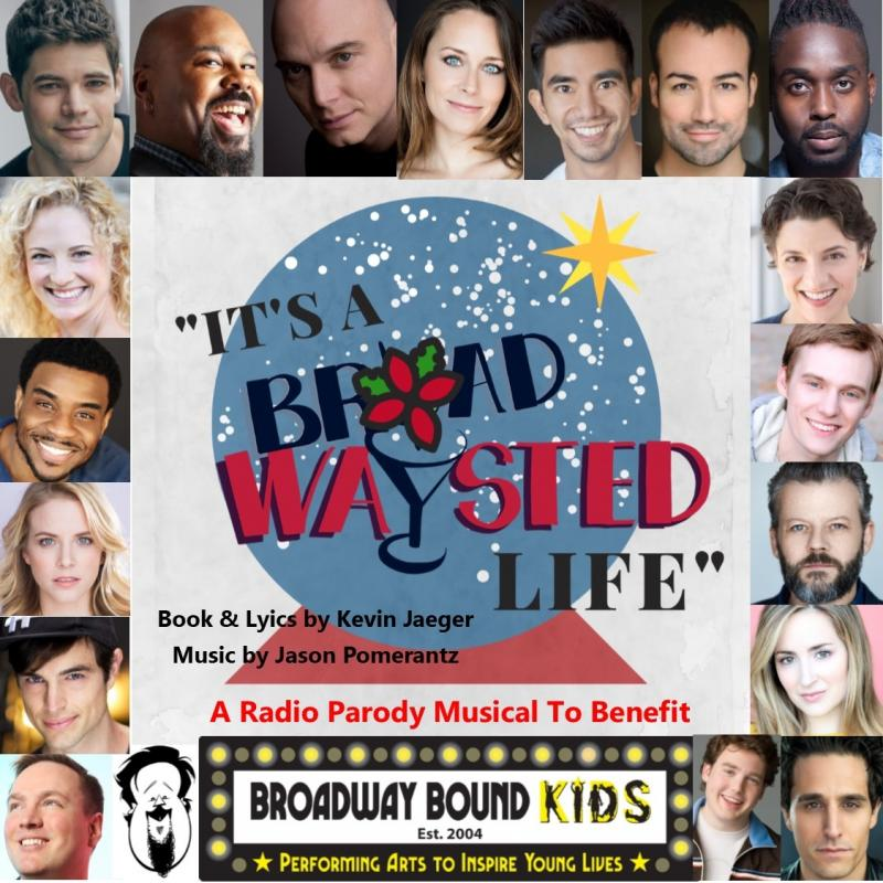 Broadwaysted Podcast to Present 'It's a Broadwaysted Life' to Benefit Broadway Bound Kids Starring Jeremy Jordan, James Monroe Iglehart, Michael Cerveris, More