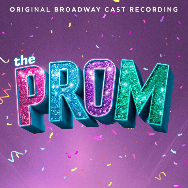 BWW Album Review: THE PROM is the Perfect Blend of Glitter, Confetti, and Heart