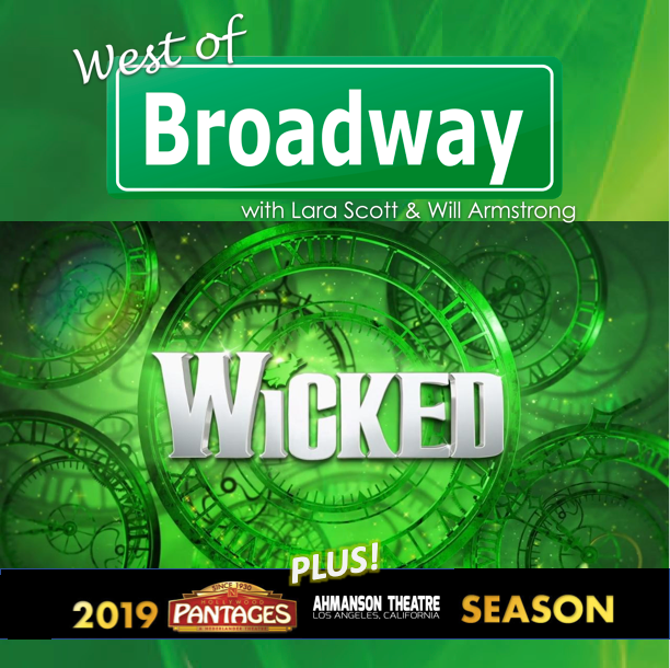 The 'West of Broadway' Podcast Discusses the National Tours Coming to Los Angeles' Pantages and Ahmanson Theatres in 2019