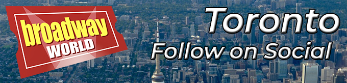 Follow BroadwayWorld Toronto For Ticket Deals, Exclusive Photos, Videos and More!
