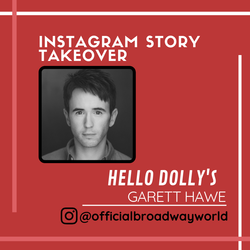 HELLO DOLLY's Garett Hawe Takes Over Instagram Tomorrow!