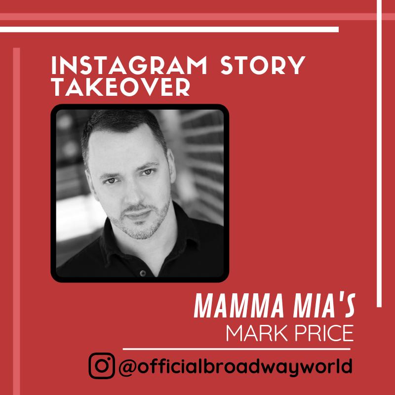 MAMMA MIA's Mark Price Is Taking Over Instagram Tomorrow!
