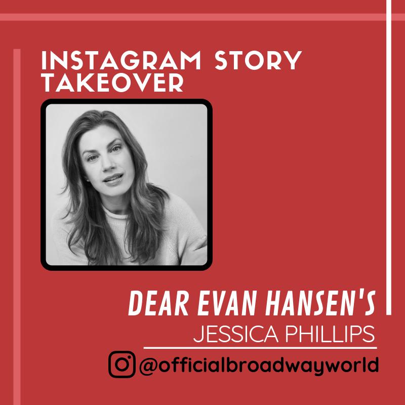 DEAR EVAN HANSEN's Jessica Phillips Takes Over Instagram Tomorrow!