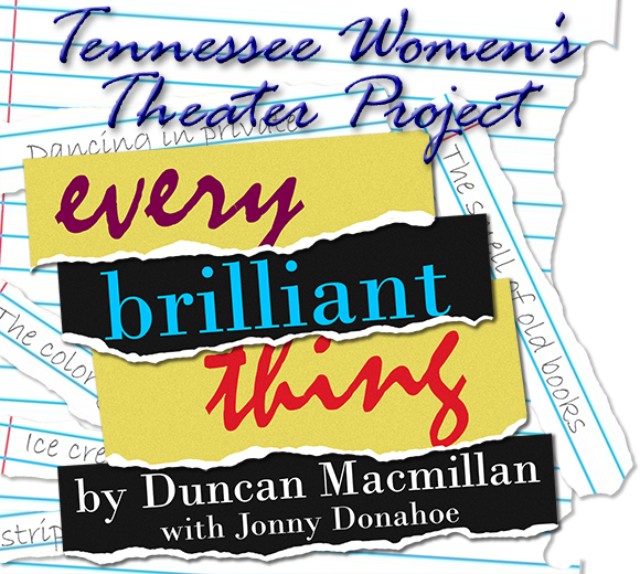 BWW Review: Tennessee Women's Theater Project's EVERY BRILLIANT THING Offers Unique Theater Experience