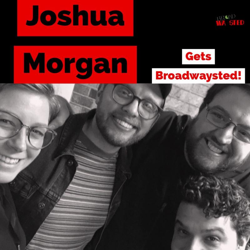 The 'Broadwaysted' Podcast Welcomes AIN'T TOO PROUD's Joshua Morgan