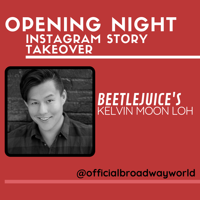 BEETLEJUICE's Kelvin Moon Loh Takes Over Instagram For Opening Night Tomorrow!