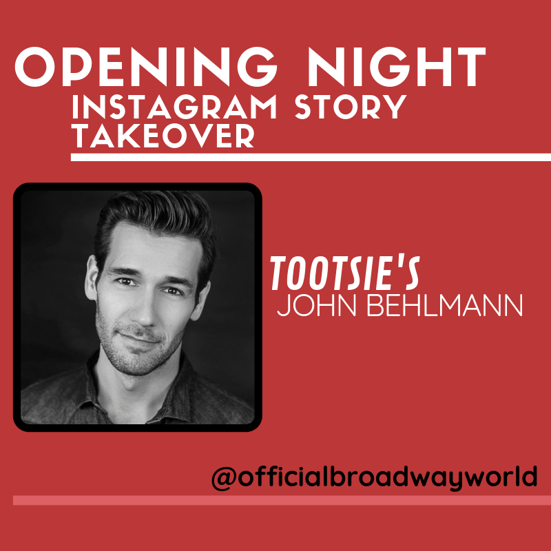 TOOTSIE's John Behlmann Takes Over Instagram For Opening Night Tomorrow!