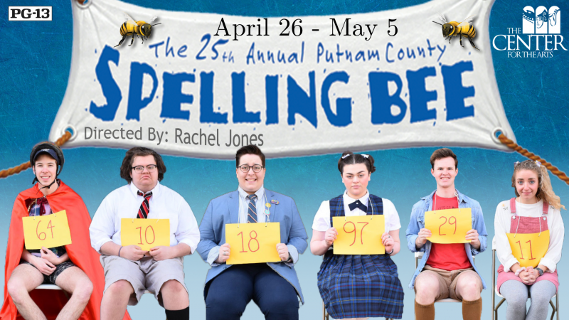 Next Up at Center for the Arts: THE 25TH ANNUAL PUTNAM COUNTY SPELLING BEE