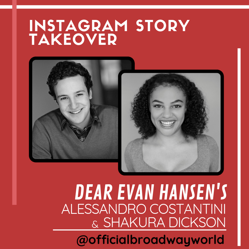 DEAR EVAN HANSEN's Alessandro Costantini And Shakura Dickson Take Over Instagram Tomorrow!