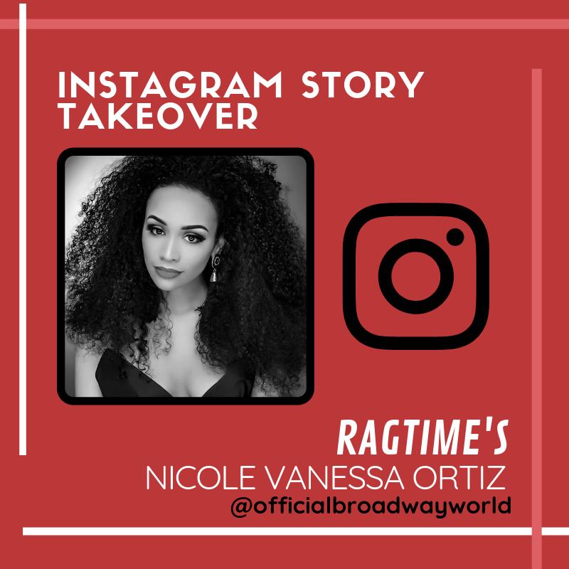 RAGTIME's Nicole Vanessa Ortiz Takes Over Instagram Tomorrow!