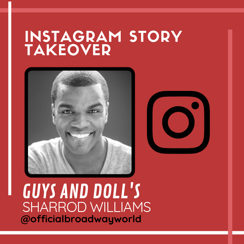 GUYS AND DOLL's Sharrod Williams Takes Over Instagram Tomorrow!